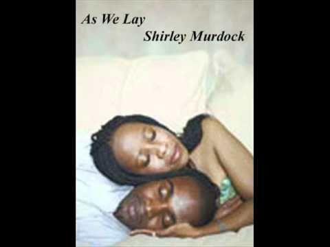 As We Lay Shirley Murdock