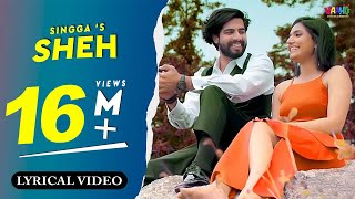 Sheh | Singga Ft. Ellde Fazilka | Lyrical Video Song | New Punjabi Songs 2019 | Vaaho Entertainments