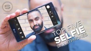 Top 5 Best SELFIE Smartphone Cameras 2015