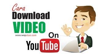 Cara Dowload Video Lewat Youtube Yang Mudah dan Cepat