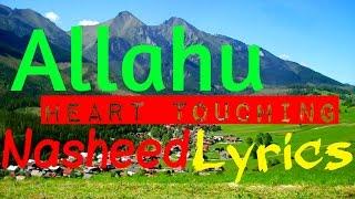 Allahu (Heart Touching Nasheed)  ᴴᴰ Inc Lyrics