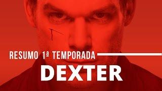 DEXTER | RESUMO 1ª Temporada