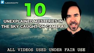 10 Unexplained Mysteries In the Sky -  You things never know !