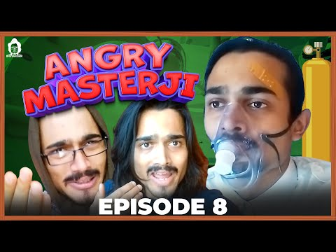 BB Ki Vines- | Angry Masterji- Part 8 |