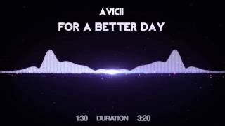 Avicii - For A Better Day [HD Visualized] [Lyrics in Description]