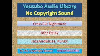 NoCopyrightSounds - EP#721  Cross Cut Nightmare_John Deley_JazzAndBlues_Funky