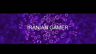 MY INTRO IRAN GAMER
