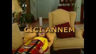 CİCİ ANNEM