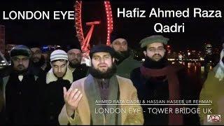 Hafiz Ahmed Raza Qadri - London Eye UK - Heart touching Naat 2017, Sahibzada Hassan Haseeb ur Rehman