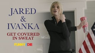 Jared Kushner and Ivanka Trump Get Covered In Sweat