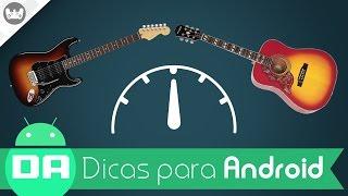 Melhor aplicativo para afinar violão, guitarra e contrabaixo - Dicas para Android
