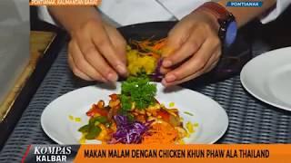 Makan Malam dengan Chicken Khun Phaw ala Thailand - Kompas TV Pontianak
