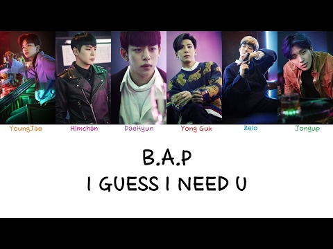 B.A.P - I Guess I Need U (Color coded lyrics Han|Rom|Eng)
