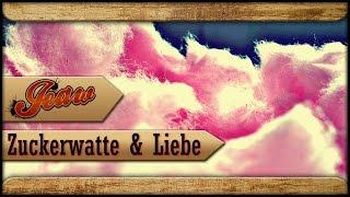 JEAW | ZUCKERWATTE & LIEBE