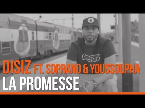 Disiz La Peste ft. Soprano et Youssoupha La Promesse