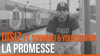 Disiz La Peste ft. Soprano et Youssoupha - La Promesse