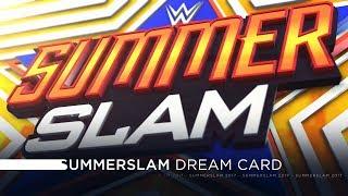 WWE Summerslam 2017 - Dream Card