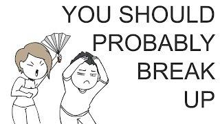 You Should Probably Break Up