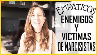 Los empáticos son víctimas y enemigos de los narcisistas.