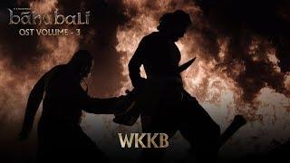 Baahubali OST - Volume 03 - WKKB (End Titles BGM) | MM Keeravaani