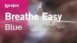 Karaoke Breathe Easy - Blue *