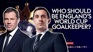Who should be England's World Cup goalkeeper? | Carragher & Neville Q & A | Monday Night Football