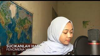 Sucikanlah hati - fenomena voice (cover)