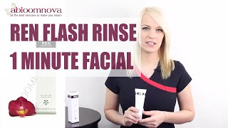 REN Flash Rinse 1 Minute Facial for All Skin Types - REN Skincare