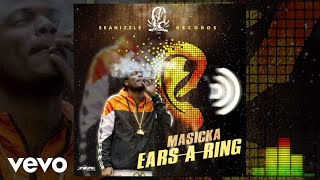 MASICKA - EARS A RING (Audio Visual)