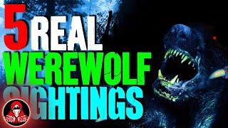 5 REAL Werewolf Sightings
