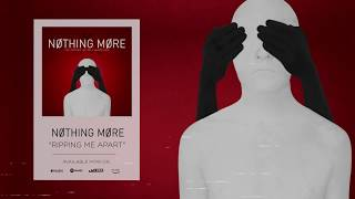Nothing More - Ripping Me Apart (Official Audio)