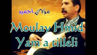 Moulay Hmid :  Yam a Tellili