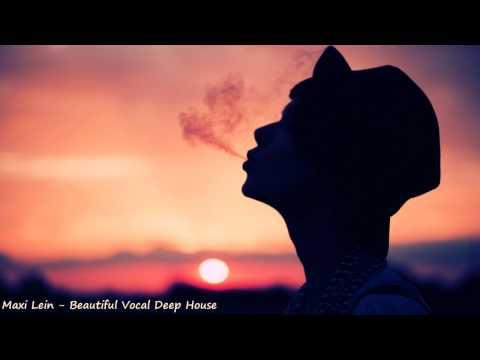 Maxi Lein Beautiful Vocal Deep House Amazing Selection