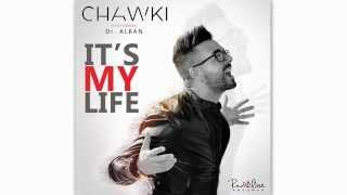 Chawki - It's My Life ft. Dr. Alban (EXCLUSIVE) | شوقي