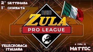 ZULA PRO LEAGUE - Live Stream in ITALIANO (Week 2, Day 1)
