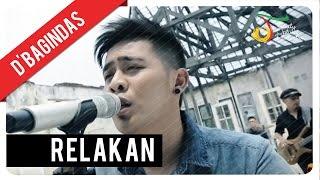D'Bagindas - Relakan | Official Video Clip