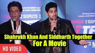 Shahrukh Khan And Siddharth To Work Together | Ittefaq Movie Press Conference