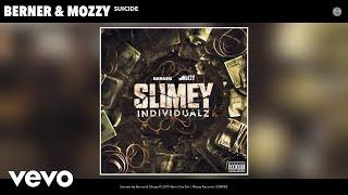 Berner, Mozzy - Suicide (Audio)