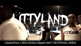 Littyland Travo x Mttm DonDon -Steppin (AUDIO)