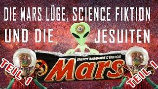 Die Mars Lüge, Science Fiktion und die Jesuiten!   ***** TEIL 1 *****