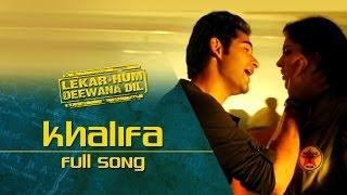 Khalifa (Full Video Song) | Lekar Hum Deewana Dil | Armaan Jain & Deeksha Seth