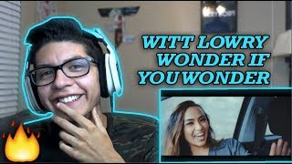 Witt Lowry - Wonder If You Wonder (Official Music Video) REACTION!