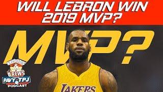 Will Lebron James Win 2019 MVP (feat The Schmo) | Hoops N Brews