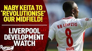 Naby Keita Is Going To REVOLUTIONISE Our Midfield! | Liverpool Development Watch