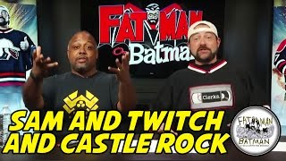 SAM AND TWITCH AND CASTLE ROCK