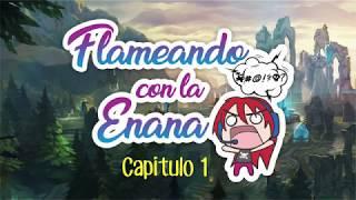 Flameando con la Enana - Cap.1