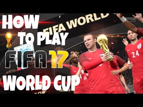 HOW TO PLAY WORLD CUP IN FIFA 17 TUTORIAL