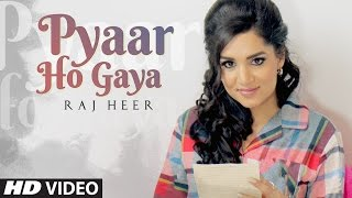 Pyaar Ho Gaya (Full Song) Raj Heer | Harj Nagra | Latest Punjabi Songs 2017 | T-Series Apna Punjab