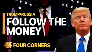 Trump/Russia: Follow the money (1/3) | Four Corners