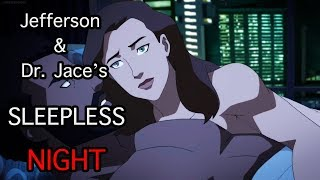 Jefferson & Dr. Jace's Sleepless Night : Young Justice Season 3 X 07/08/09